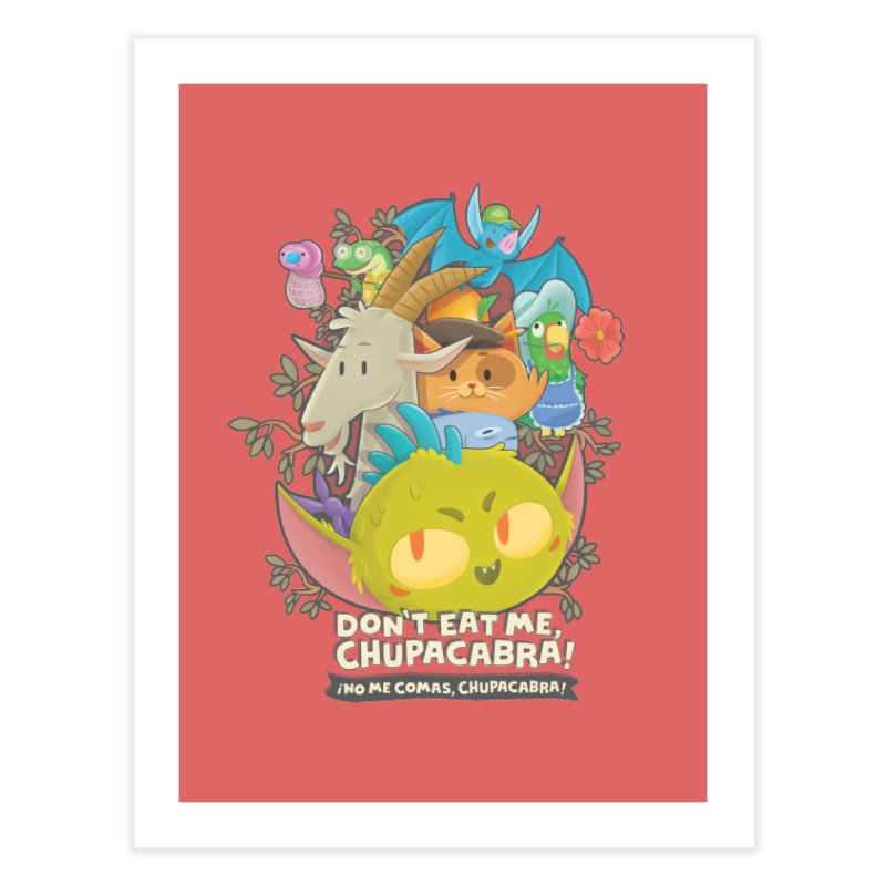 Don't Eat Me, Chupacabra! Home Fine Art Print by Hazy Dell Press