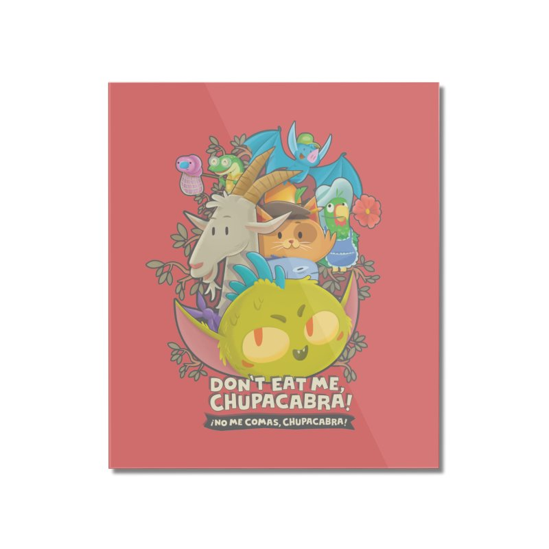 Don't Eat Me, Chupacabra! Home Mounted Acrylic Print by Hazy Dell Press