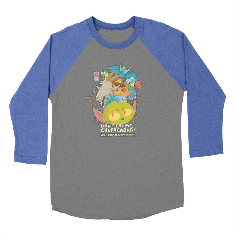 Don't Eat Me, Chupacabra! Women's Baseball Triblend Longsleeve T-Shirt by Hazy Dell Press