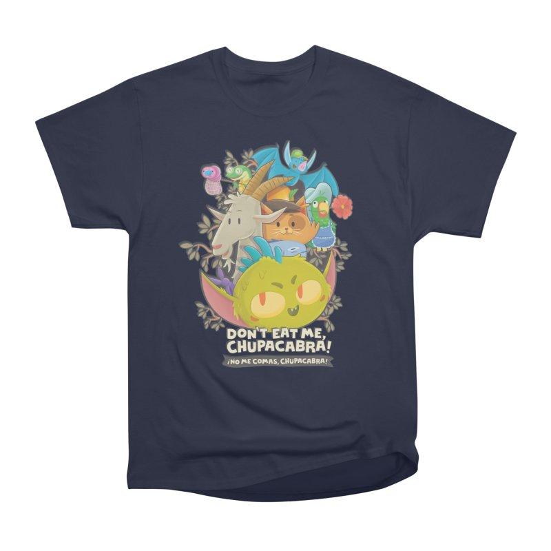Don't Eat Me, Chupacabra! Women's Heavyweight Unisex T-Shirt by Hazy Dell Press