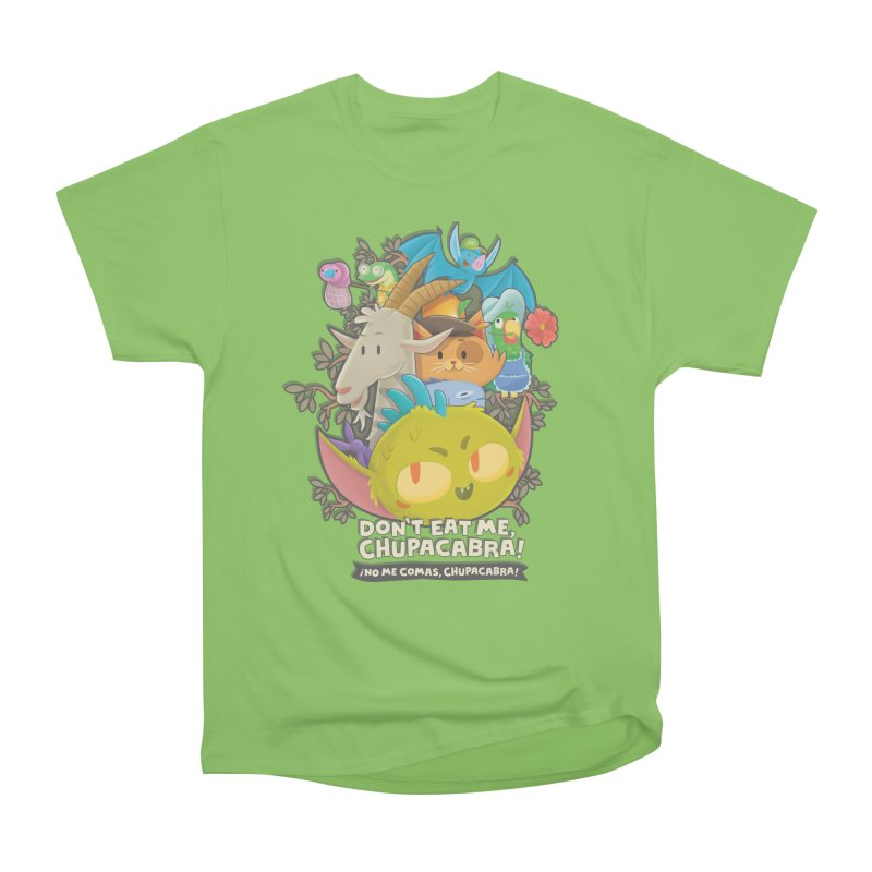 Don't Eat Me, Chupacabra! Women's Heavyweight Unisex T-Shirt by Hazy Dell Press