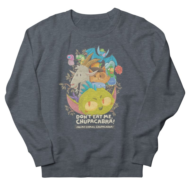 Don't Eat Me, Chupacabra! Women's French Terry Sweatshirt by Hazy Dell Press