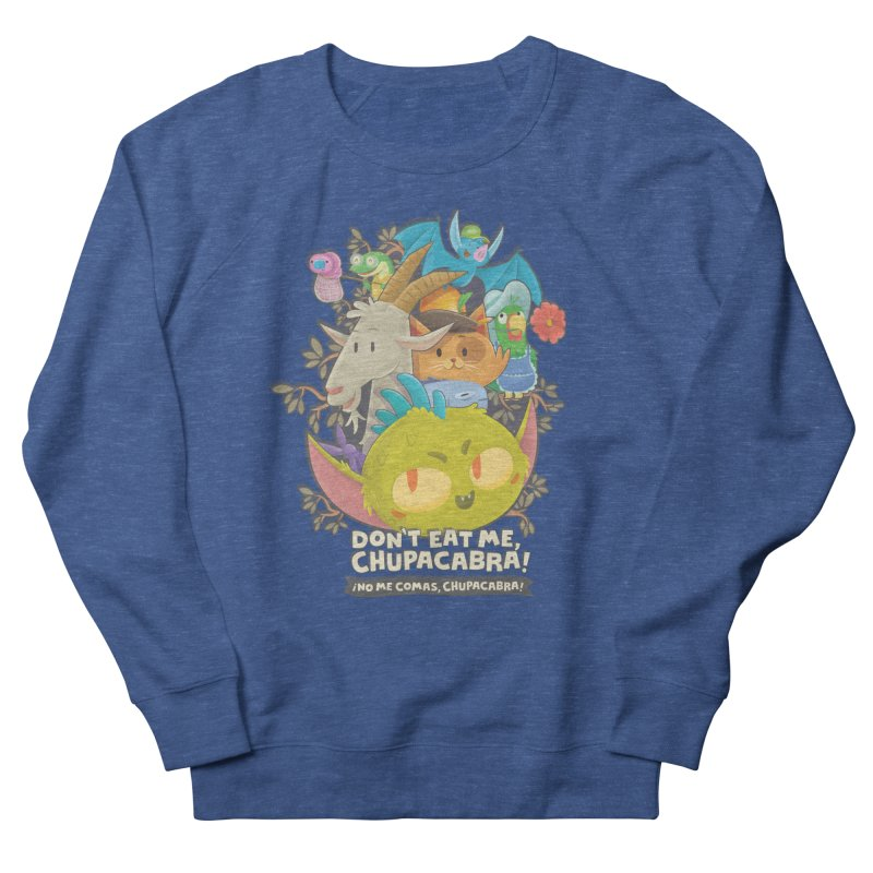 Don't Eat Me, Chupacabra! Men's French Terry Sweatshirt by Hazy Dell Press