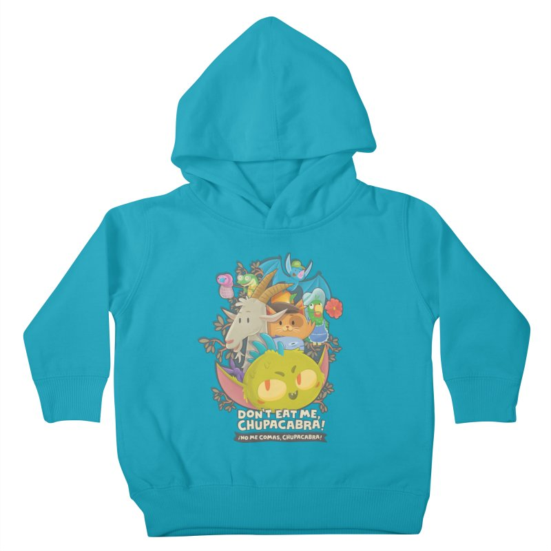 Don't Eat Me, Chupacabra! Kids Toddler Pullover Hoody by Hazy Dell Press