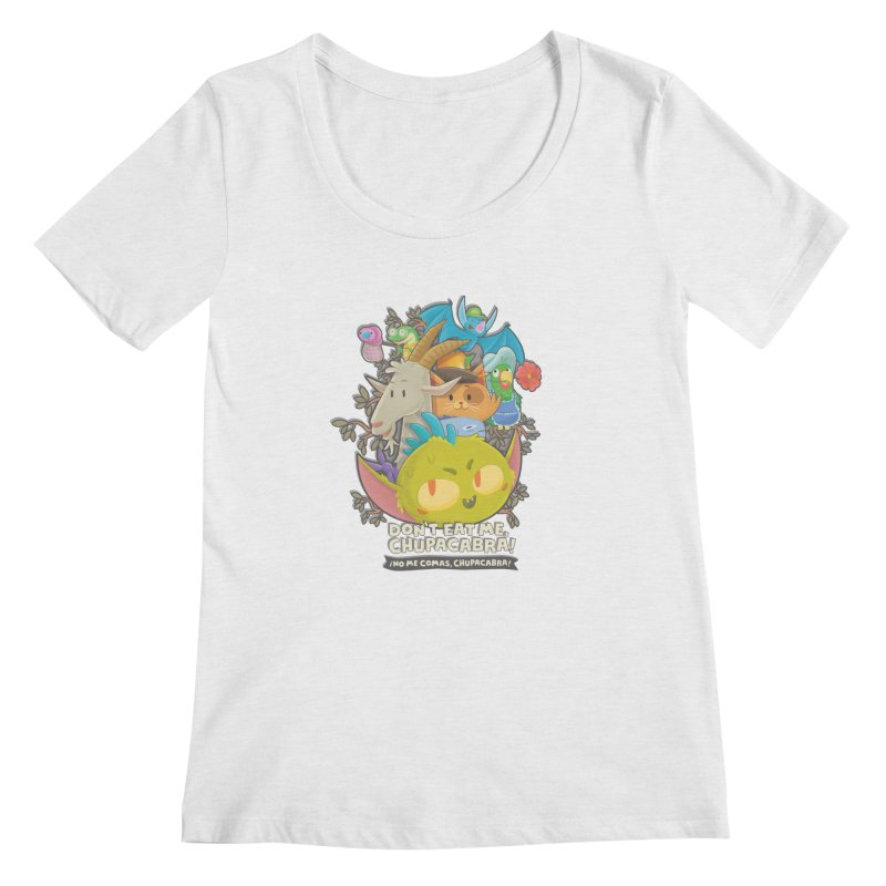 Don't Eat Me, Chupacabra! Women's Scoop Neck by Hazy Dell Press