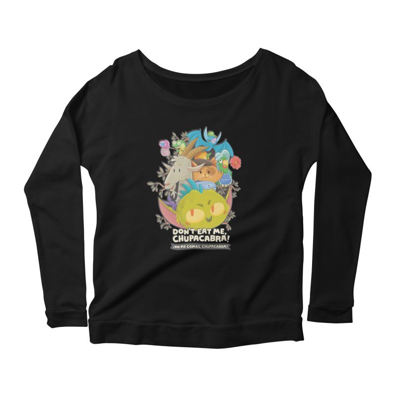Don't Eat Me, Chupacabra! Women's Scoop Neck Longsleeve T-Shirt by Hazy Dell Press