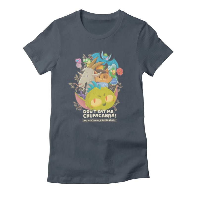 Don't Eat Me, Chupacabra! Women's T-Shirt by Hazy Dell Press