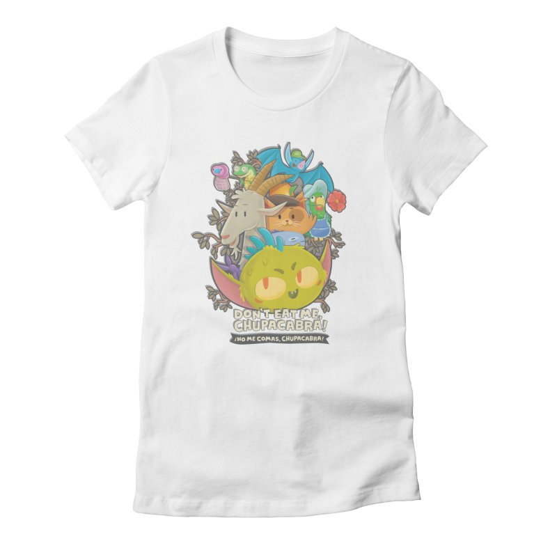 Don't Eat Me, Chupacabra! Women's Fitted T-Shirt by Hazy Dell Press