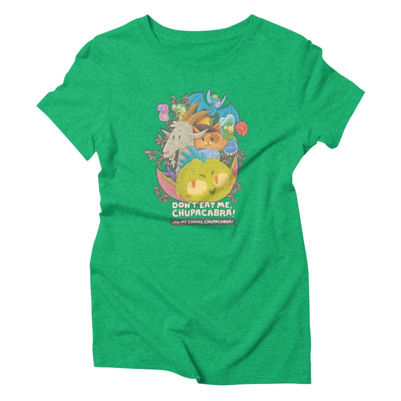 Don't Eat Me, Chupacabra! Women's Triblend T-Shirt by Hazy Dell Press
