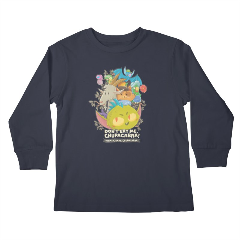 Don't Eat Me, Chupacabra! Kids Longsleeve T-Shirt by Hazy Dell Press