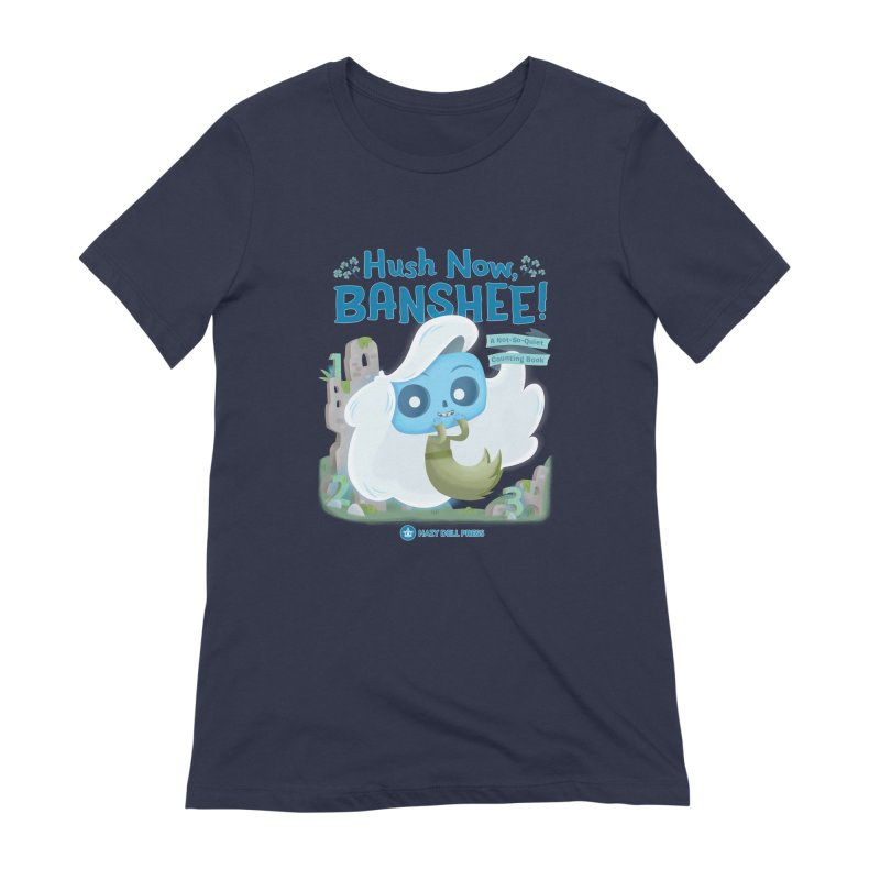 Hush Now, Banshee! Women's Extra Soft T-Shirt by Hazy Dell Press