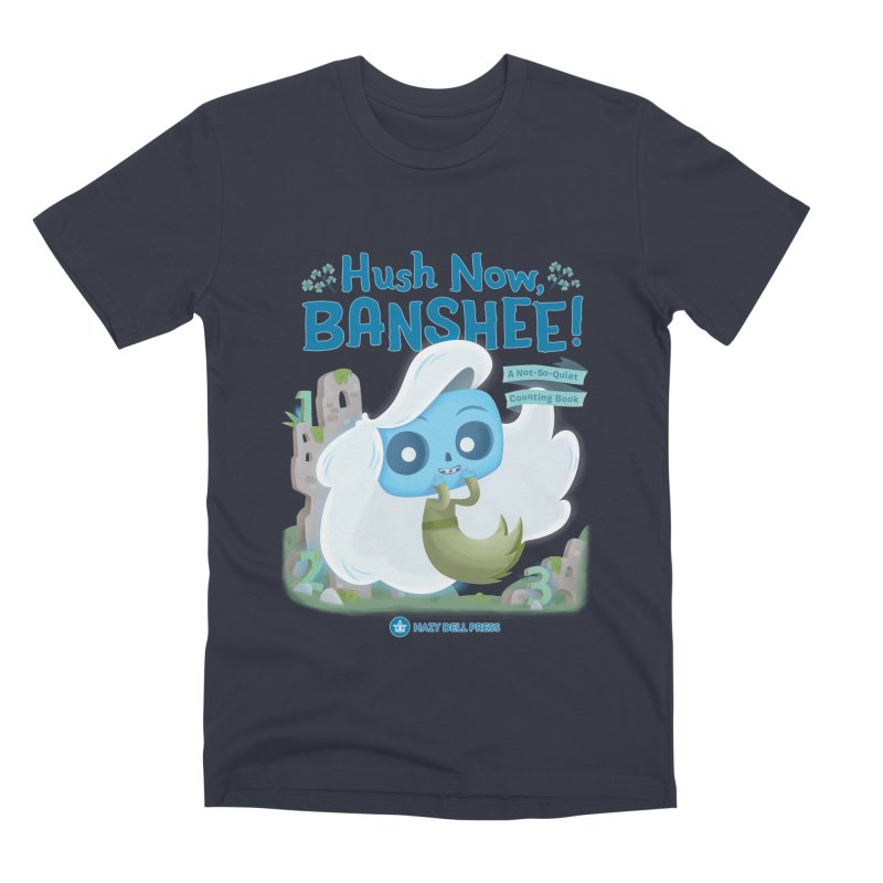 Hush Now, Banshee! Men's Premium T-Shirt by Hazy Dell Press