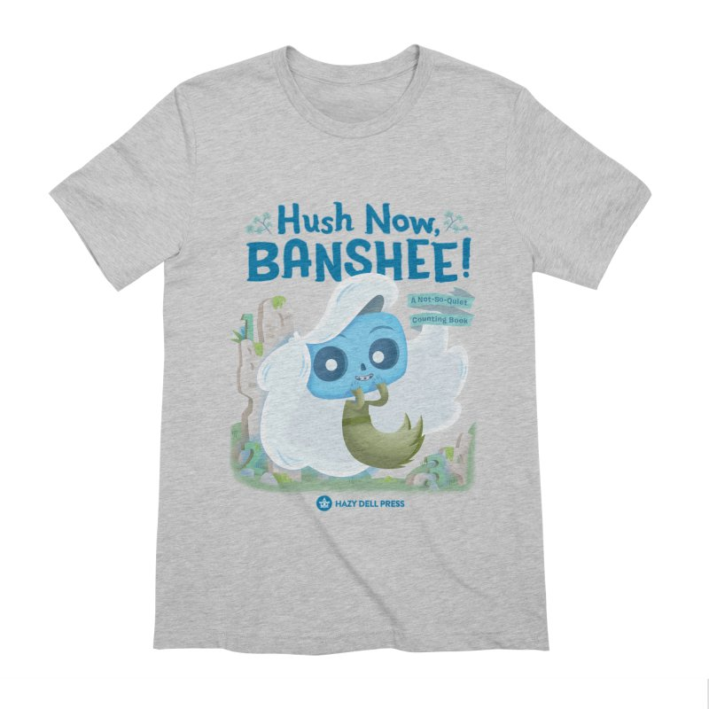 Hush Now, Banshee! Men's Extra Soft T-Shirt by Hazy Dell Press