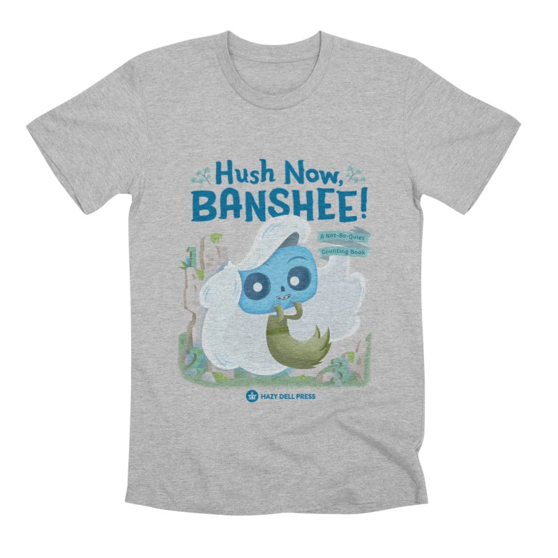 Hush Now, Banshee! Men's Premium T-Shirt by Hazy Dell Press