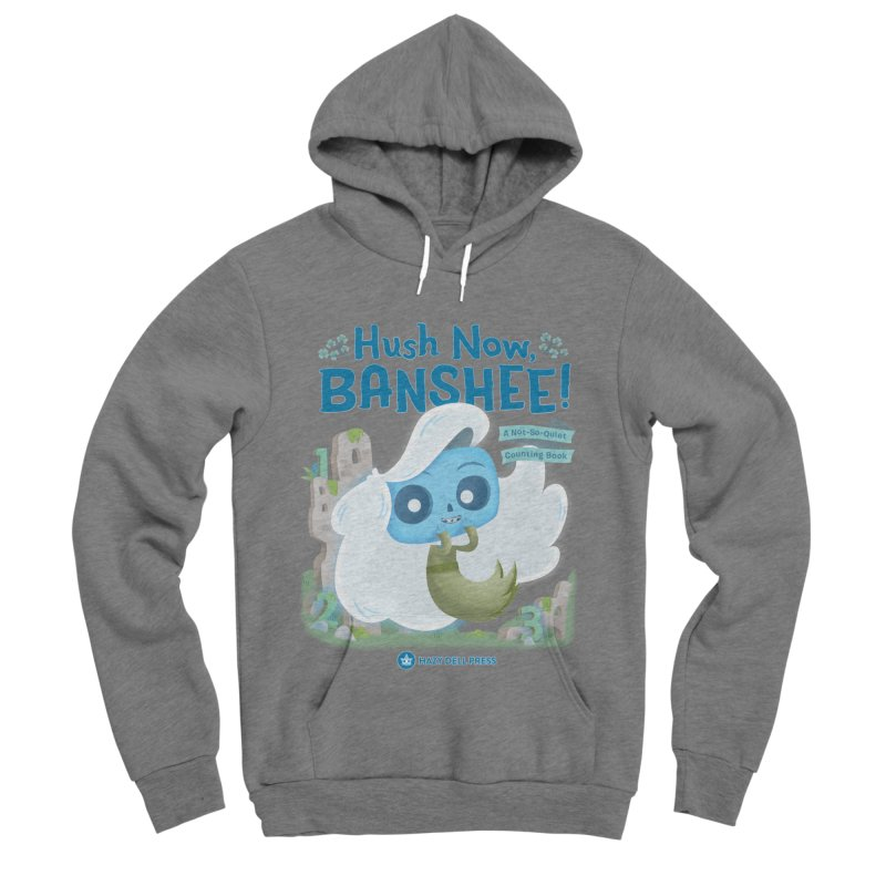 Hush Now, Banshee! Women's Sponge Fleece Pullover Hoody by Hazy Dell Press