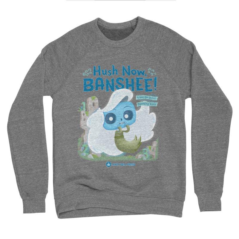 Hush Now, Banshee! Men's Sponge Fleece Sweatshirt by Hazy Dell Press