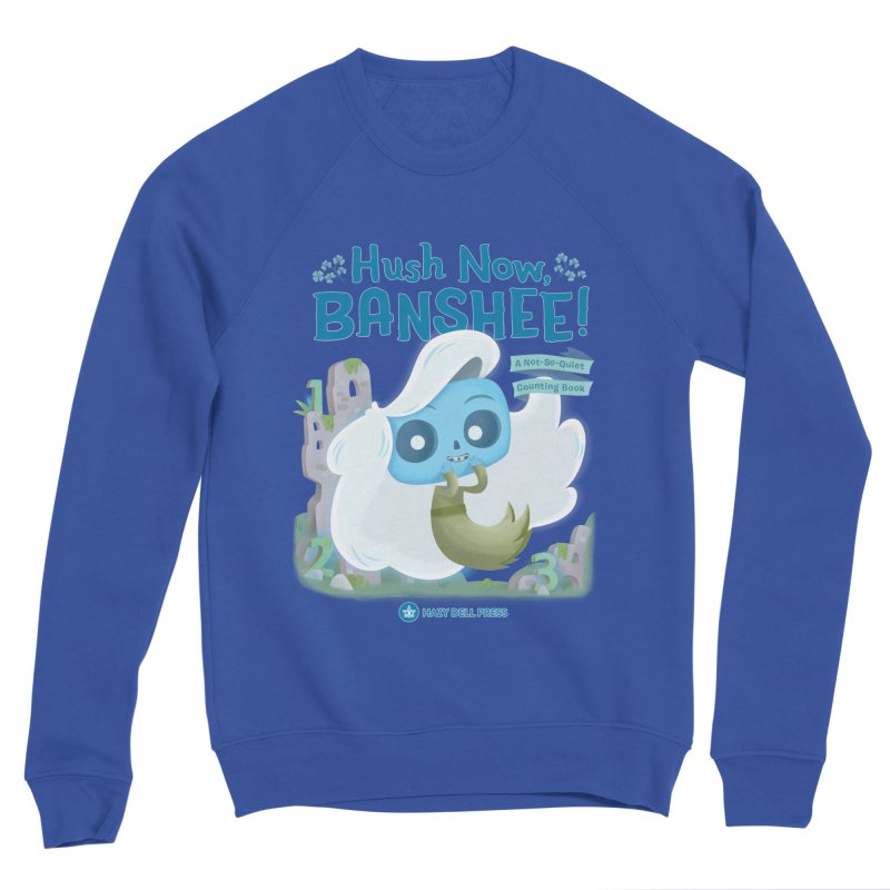 Hush Now, Banshee! Men's Sponge Fleece Sweatshirt by Hazy Dell Press