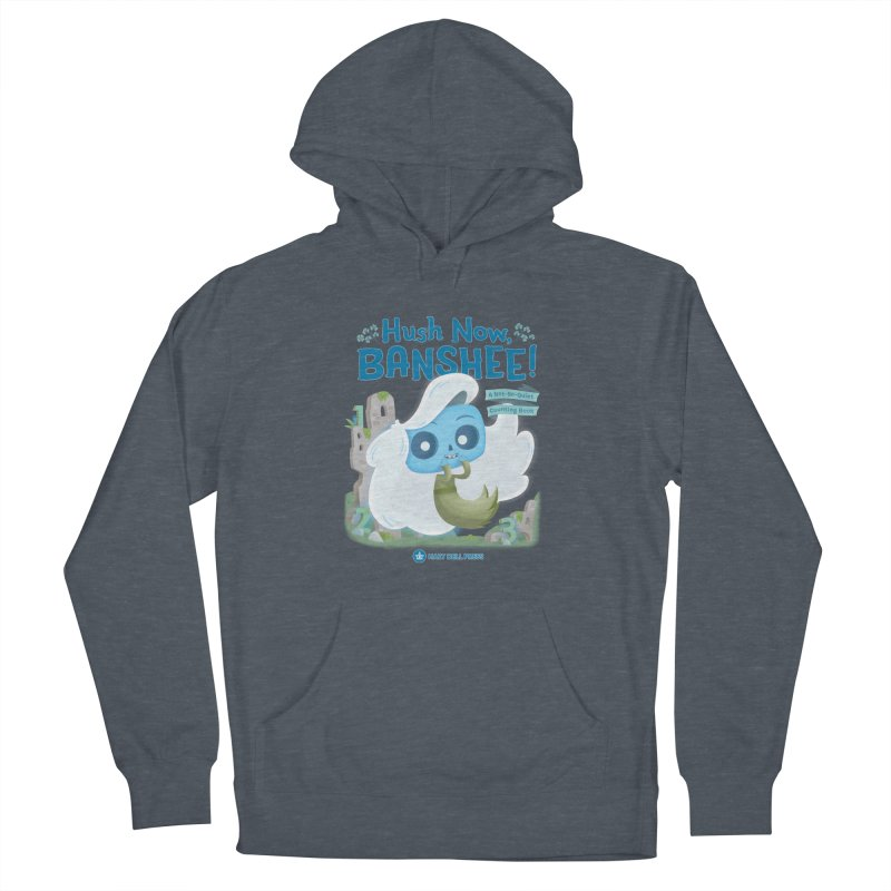 Hush Now, Banshee! Men's Pullover Hoody by Hazy Dell Press