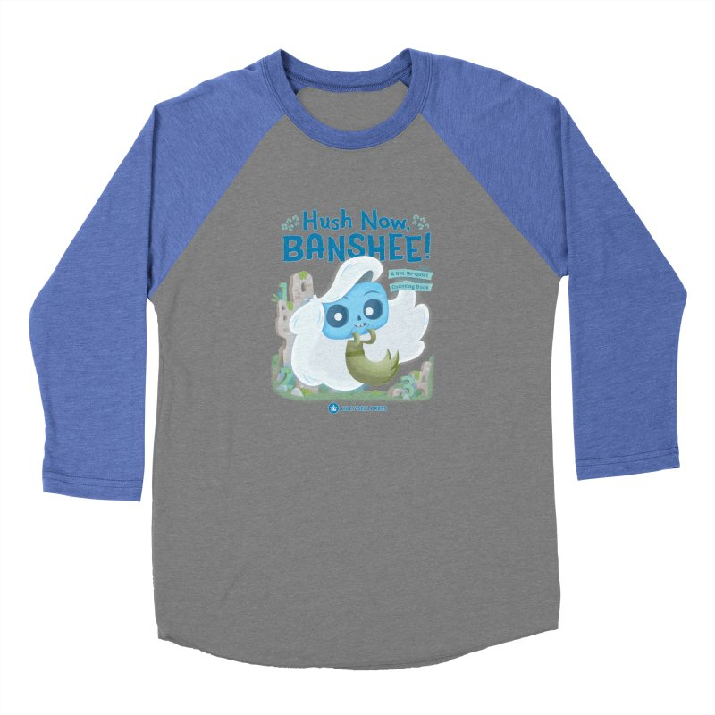 Hush Now, Banshee! Women's Baseball Triblend Longsleeve T-Shirt by Hazy Dell Press