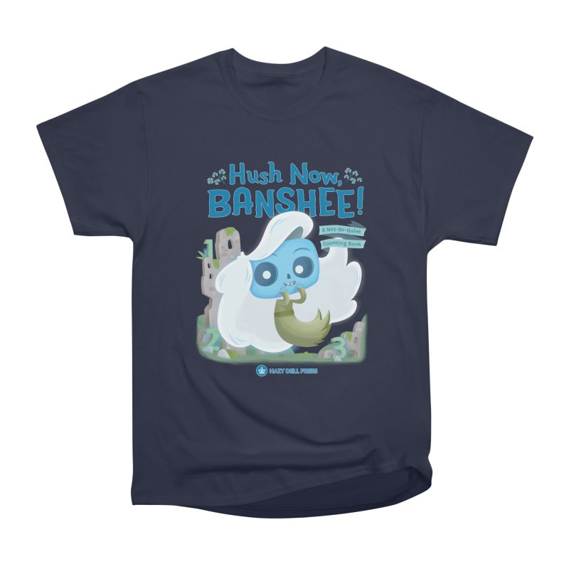 Hush Now, Banshee! Men's Heavyweight T-Shirt by Hazy Dell Press