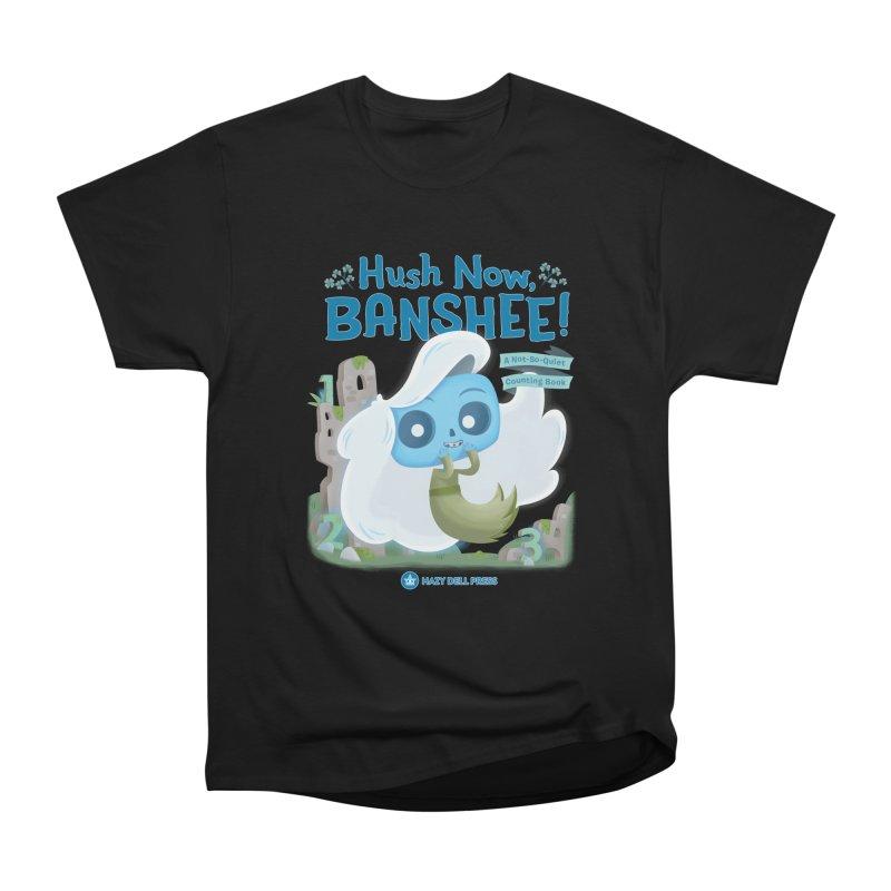 Hush Now, Banshee! Men's Heavyweight T-Shirt by Hazy Dell Press