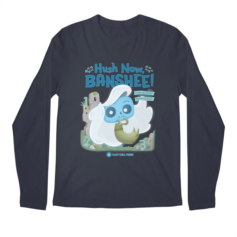 Hush Now, Banshee! Men's Regular Longsleeve T-Shirt by Hazy Dell Press