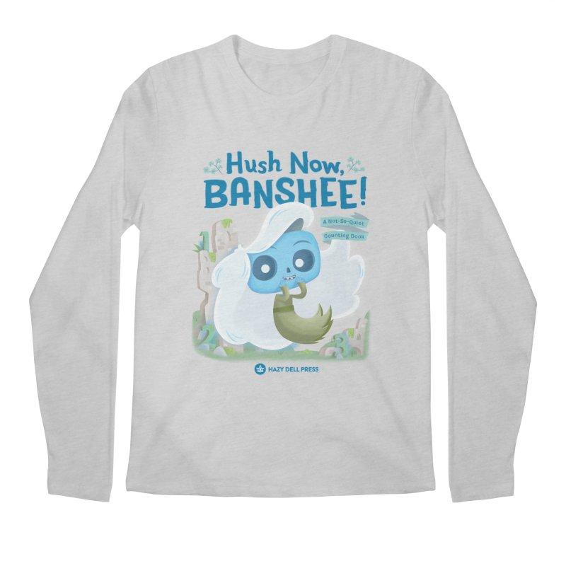 Hush Now, Banshee! Men's Regular Longsleeve T-Shirt by Hazy Dell Press