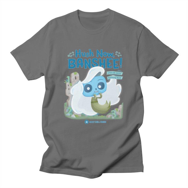 Hush Now, Banshee! Women's Regular Unisex T-Shirt by Hazy Dell Press