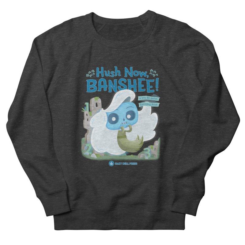 Hush Now, Banshee! Women's Sweatshirt by Hazy Dell Press