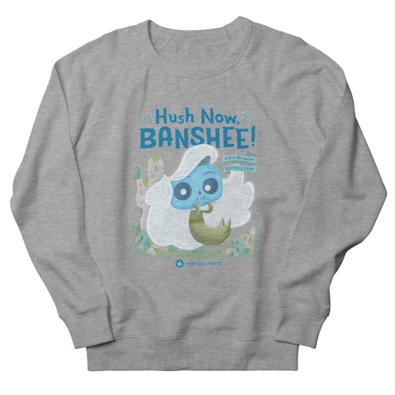 Hush Now, Banshee! Women's French Terry Sweatshirt by Hazy Dell Press