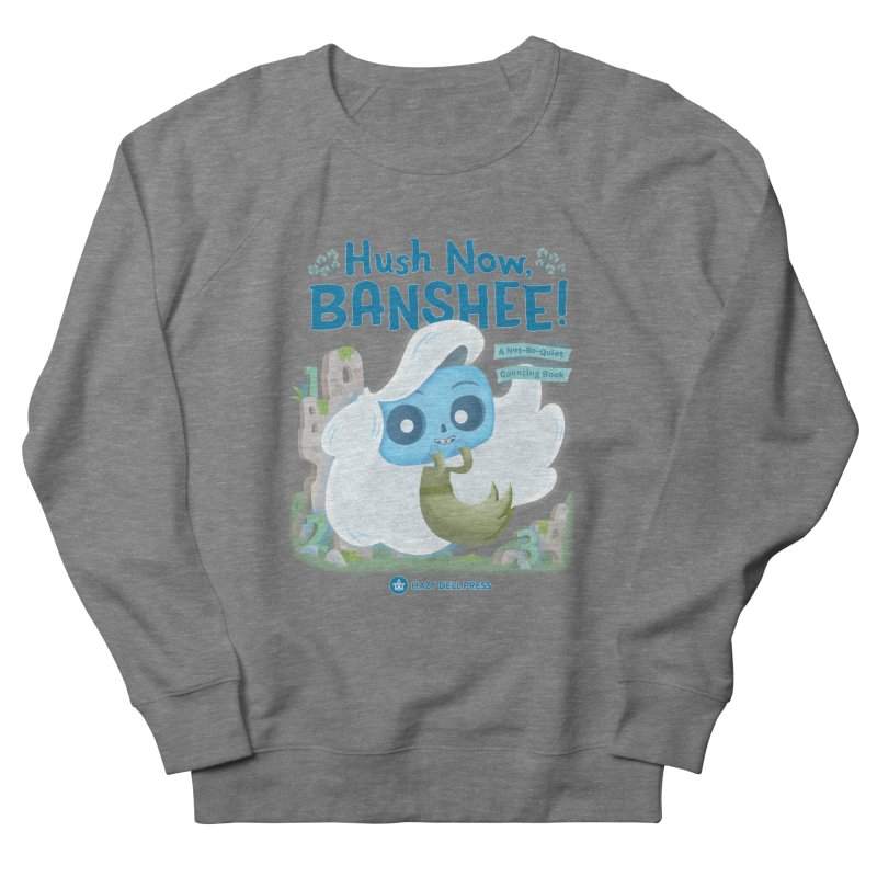 Hush Now, Banshee! Men's French Terry Sweatshirt by Hazy Dell Press