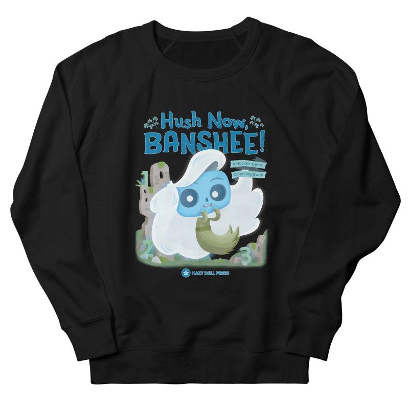 Hush Now, Banshee! Men's French Terry Sweatshirt by Hazy Dell Press