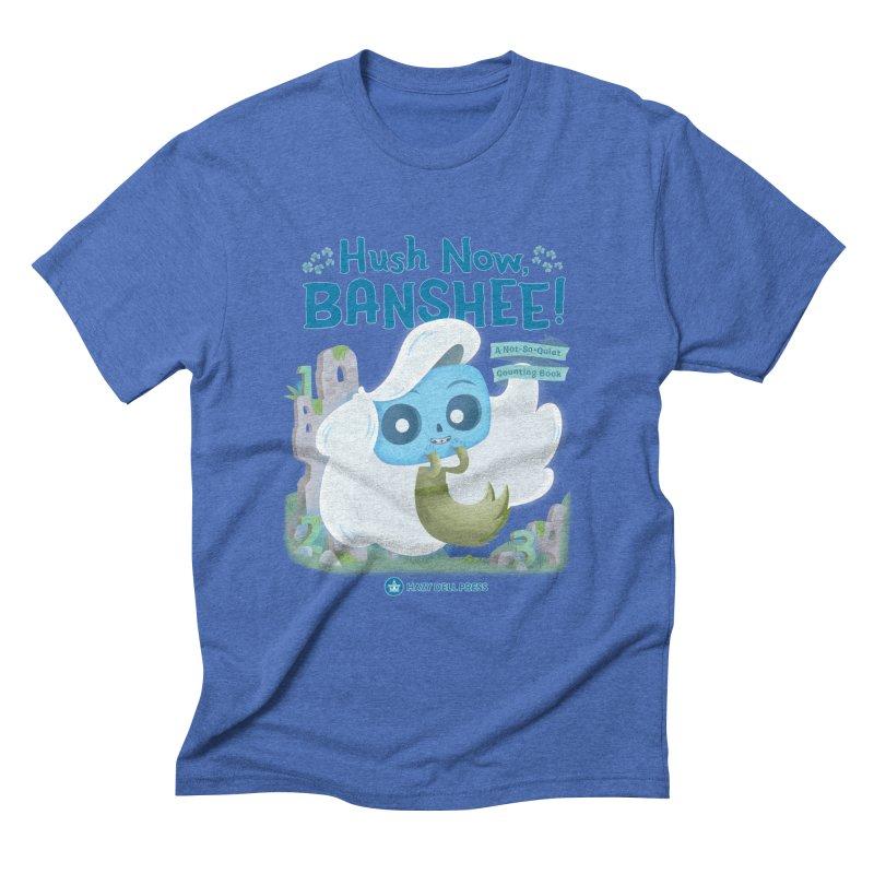 Hush Now, Banshee! Men's Triblend T-Shirt by Hazy Dell Press