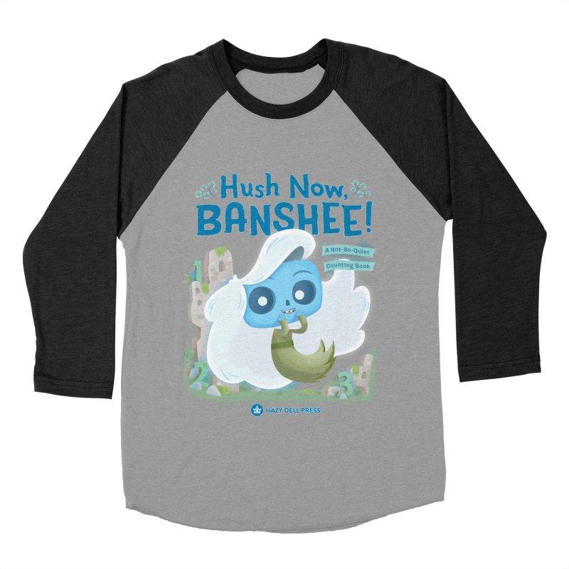 Hush Now, Banshee! Women's Baseball Triblend Longsleeve T-Shirt by Hazy Dell Press