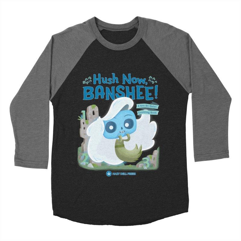 Hush Now, Banshee! Men's Baseball Triblend Longsleeve T-Shirt by Hazy Dell Press