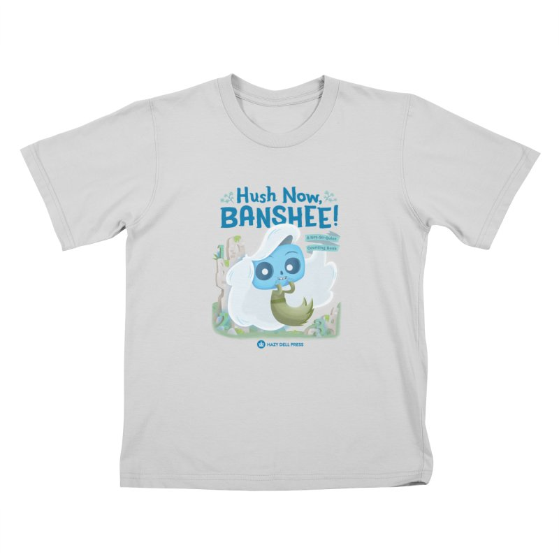 Hush Now, Banshee! Kids T-Shirt by Hazy Dell Press