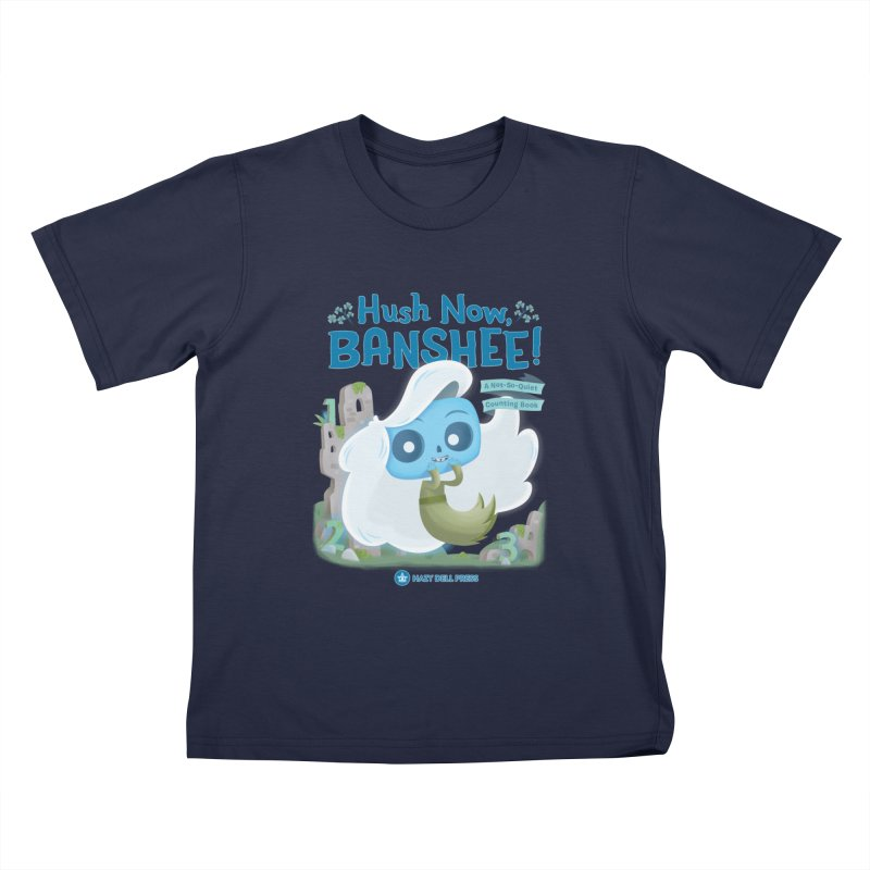 Hush Now, Banshee! Kids T-Shirt by Hazy Dell Press