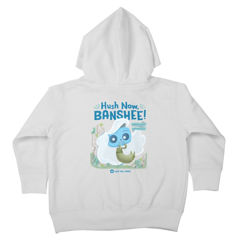 Hush Now, Banshee! Kids Toddler Zip-Up Hoody by Hazy Dell Press
