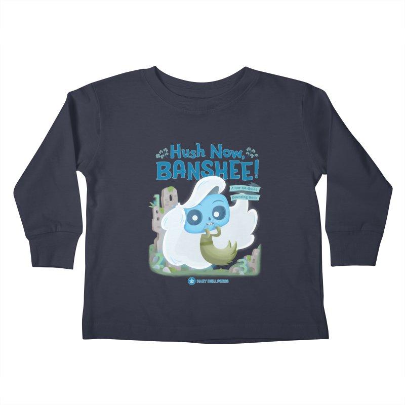 Hush Now, Banshee! Kids Toddler Longsleeve T-Shirt by Hazy Dell Press