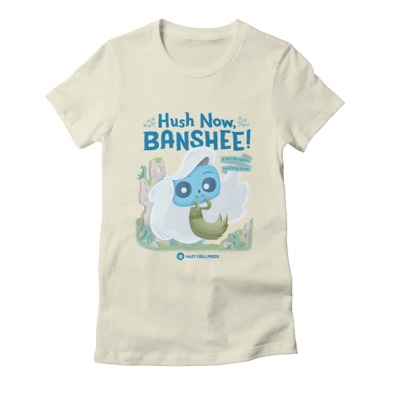 Hush Now, Banshee! Women's Fitted T-Shirt by Hazy Dell Press