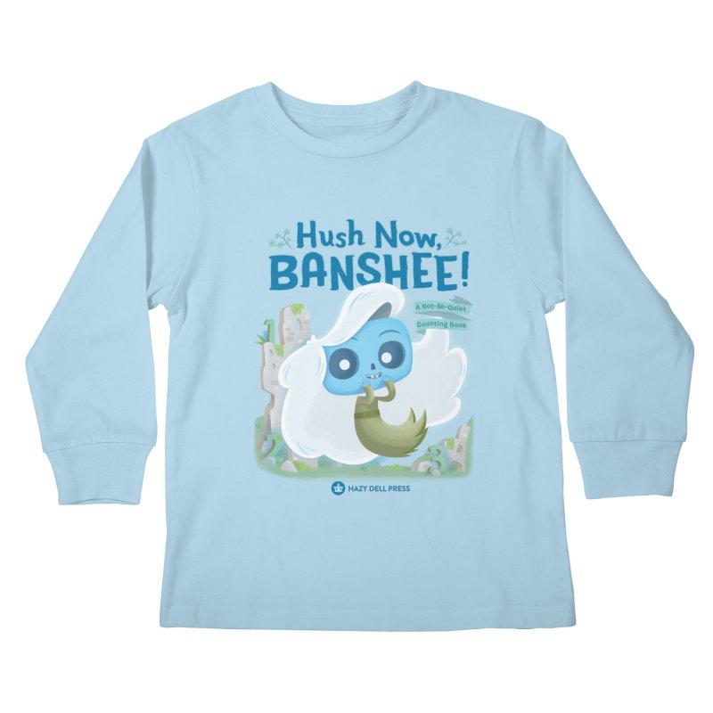 Hush Now, Banshee! Kids Longsleeve T-Shirt by Hazy Dell Press