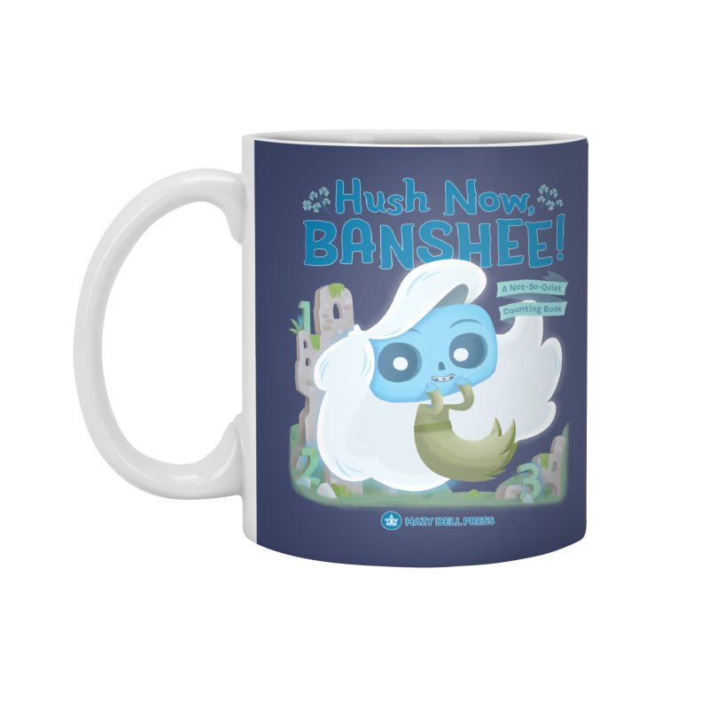Hush Now, Banshee! Accessories Standard Mug by Hazy Dell Press