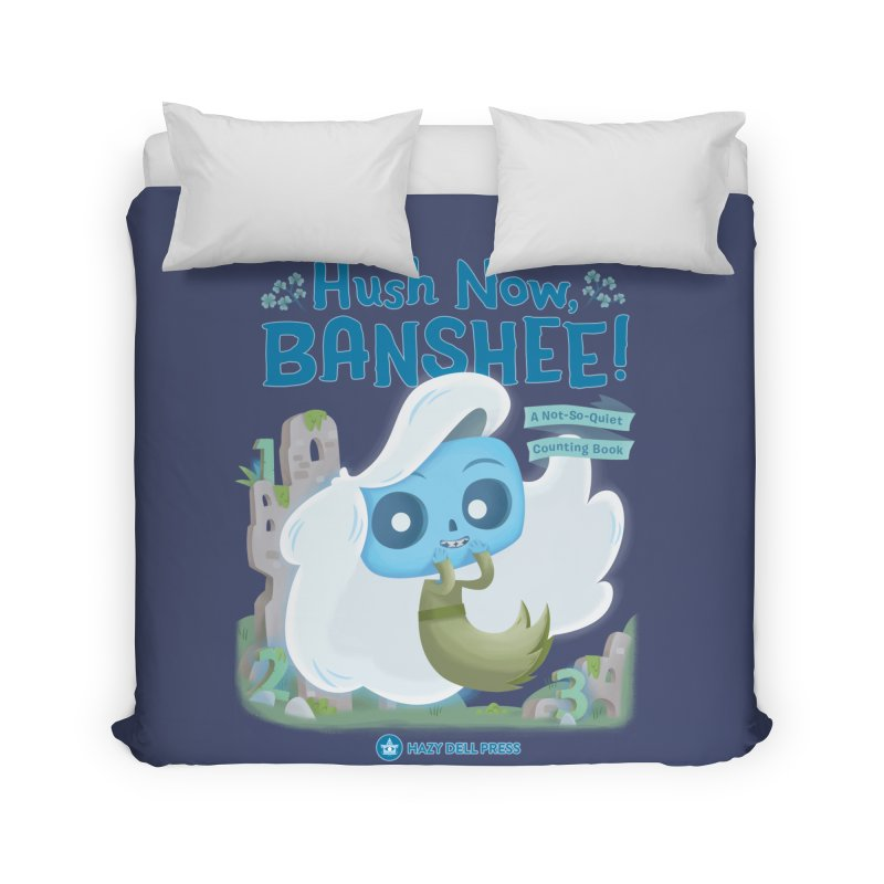 Hush Now, Banshee! Home Duvet by Hazy Dell Press