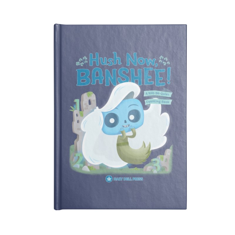 Hush Now, Banshee! Accessories Lined Journal Notebook by Hazy Dell Press