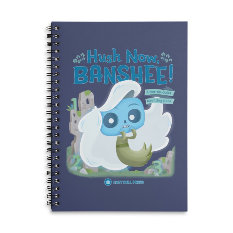 Hush Now, Banshee! Accessories Lined Spiral Notebook by Hazy Dell Press