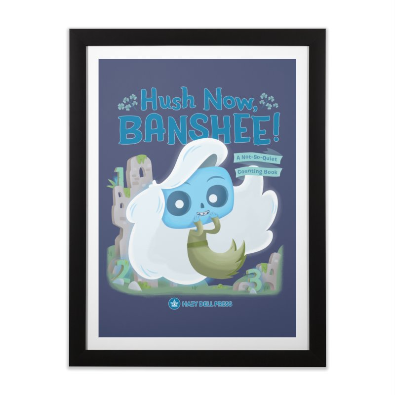 Hush Now, Banshee! Home Framed Fine Art Print by Hazy Dell Press