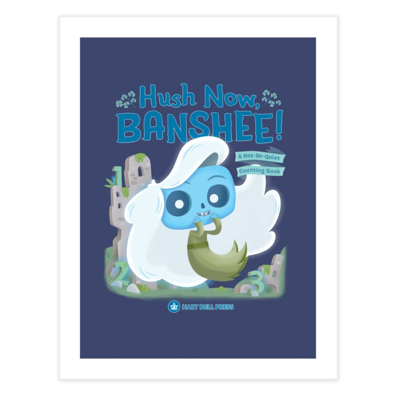 Hush Now, Banshee! Home Fine Art Print by Hazy Dell Press