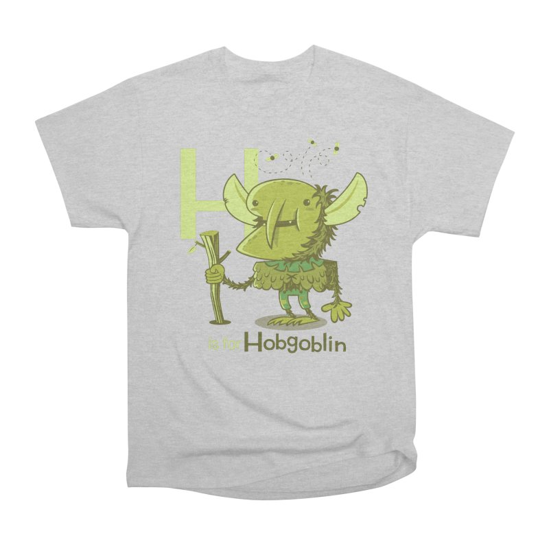 H is for Hobgoblin — No Fart Women's Heavyweight Unisex T-Shirt by Hazy Dell Press