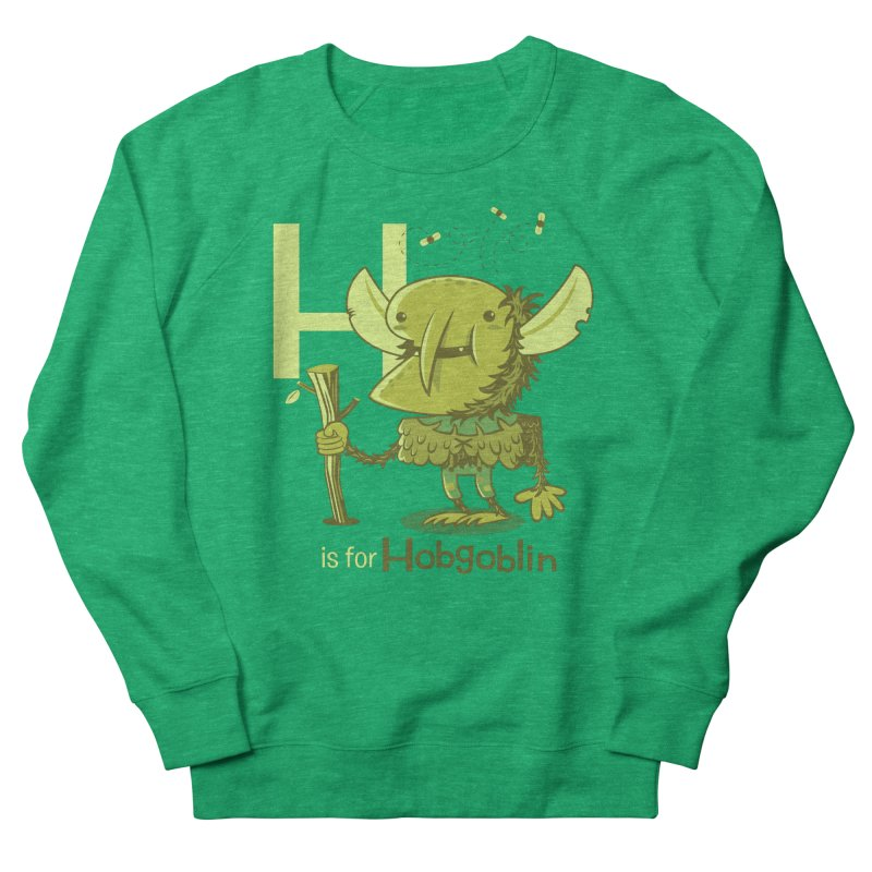 H is for Hobgoblin — No Fart Women's French Terry Sweatshirt by Hazy Dell Press