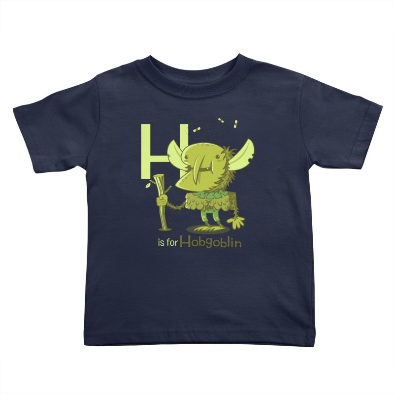 H is for Hobgoblin — No Fart Kids Toddler T-Shirt by Hazy Dell Press